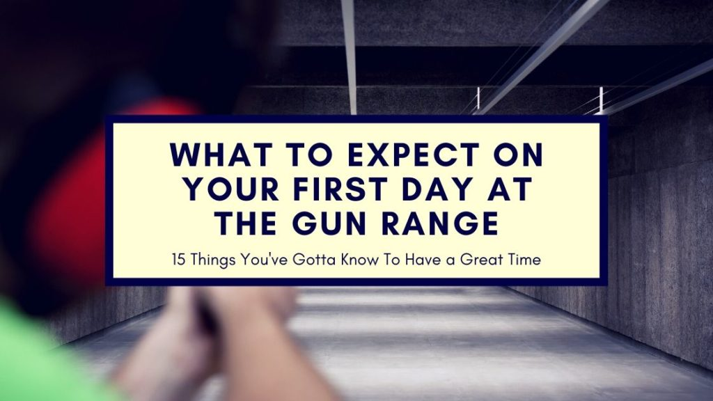 What to Expect on Your First Day at the Gun Range