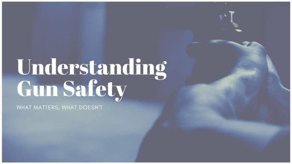 Understanding Gun Safety