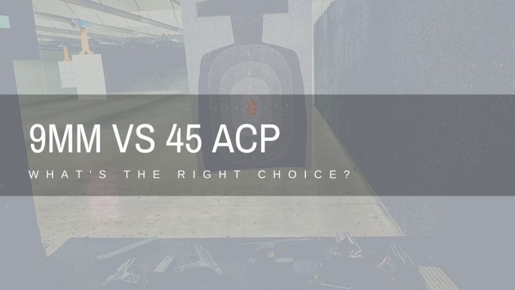 9mm vs 45 gun comparison guide