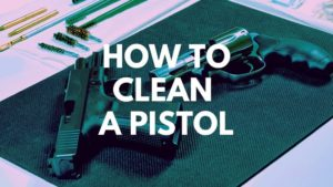 How To Clean A Pistol Guide Blog Cover